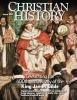 Sneak peek: Christian History magazine reborn with special KJV anniversary issue