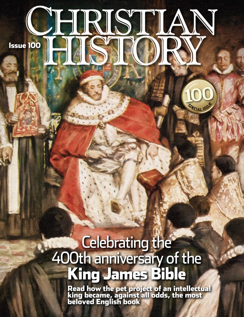 Sneak peek: Christian History magazine reborn with special KJV anniversary issue